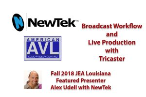 Fall 2018: Featured Broadcast Presenter Alex Udell with NewTek